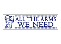 S178 - All the Arms We Need Large Bumper Sticker