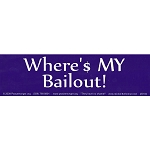 S184 - Where's My Bailout Large Bumper Sticker