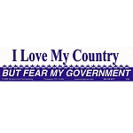 S207 - I Love my Country, but Fear my Government Large Bumper Sticker