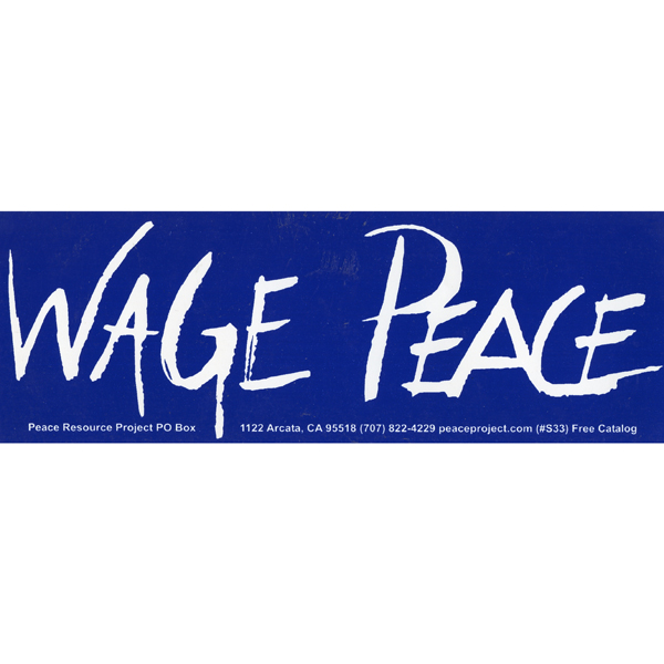 S219 wage peace bumper sticker