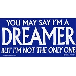 S225 - You may say I'm a Dreamer, but I'm not the only one Bumper Sticker