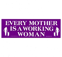 S241 - Every Mother is a Working Woman Large Bumper Sticker