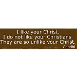 S311 - I Like Your Christ Gandhi Bumper Sticker