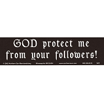 S317 - God Protect Me from your Followers Bumper Sticker