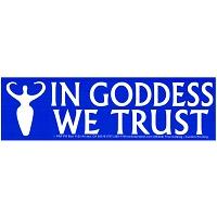 S332 - In Goddess We Trust Bumper Sticker