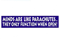 S391 - Minds are Like Parachutes They Only Function When Open Bumper Sticker