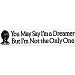 S417 - You May Say I'm a Dreamer But I'm Not The Only One Bumper Sticker
