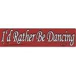 S428 - I'd Rather Be Dancing Bumper Sticker