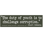S462 - The Duty Of Youth Is To Challenge Corruption Bumper Sticker