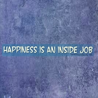 A602 Happiness is an Inside Job Inspirational Quote Window Sticker Decal