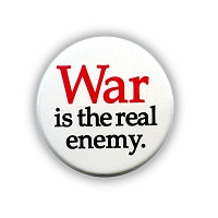 B217 - War is the Real Enemy Button