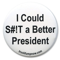 B504 - I Could S#!T a Better President Button