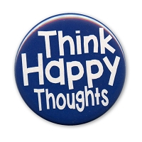 B506 Think Happy Thoughts Positive Quote Button