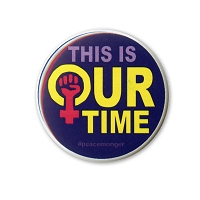 B510 This is Our Time Woman Power Women's March Protest Rally Button Pin