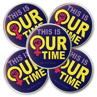 B510-5-Pack Our Time Woman Power Women's March Protest Rally Pin Back Button