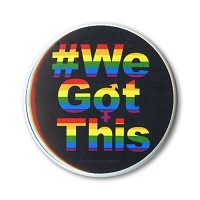 B512 Hashtag We Got This Rainbow Gay Transgender Rights Pin Back Button