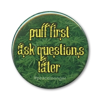 B513-MAG Puff First Ask Questions Later Marijuana Pot Cannabis Hemp MAGNET