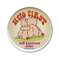 B516-MAG Hug First Ask Questions Later Bear Hug Free Hugs MAGNET