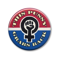 B521 This Pussy Grabs Back Woman Power Women's March Pin Back Button