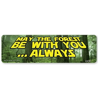 CS199 May the Forest Be With You Always Star Wars Quote Parody Color Sticker