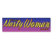 CS366-MAG This is what a Nasty Woman Looks Like Women's March Protest Sticker MAGNET