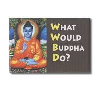 EM90  What Would Buddha Do Buddhism Refrigerator Fridge Magnet