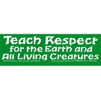 MS42 - Teach Respect for the Earth and all Living Creatures Mini Bumper Sticker