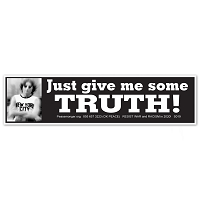S019 Just Give Me Some Truth John Lennon Quote Protest March Resist War Racism Sticker