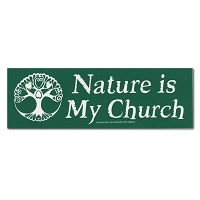 S568  Nature is My Church Quote Green Conservation Peace Bumper Sticker