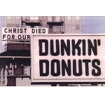 VW17 - Christ Died for our Dunkin' Donuts Postcard