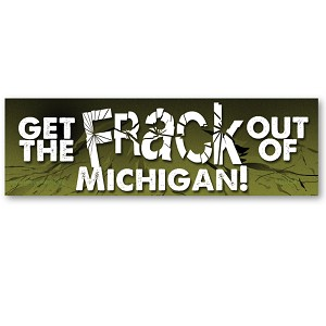 CS251-MI - Get the FRACK out of Michigan Anti Fracking Color Sticker