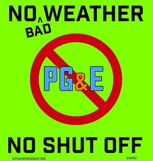 CS562 No Weather No Shut Off PG&E  - Stop Mandatory Power Outages