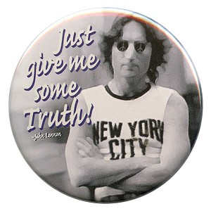 B017 - Just Give me some TRUTH! -John Lennon Quote Button