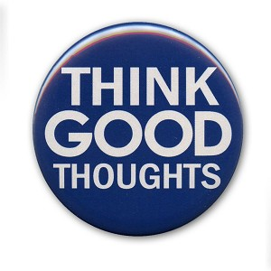 B304 - Think Good Thoughts White on Blue Button