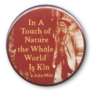 B436 - In a Touch of Nature the Whole World is Kin -John Muir Button