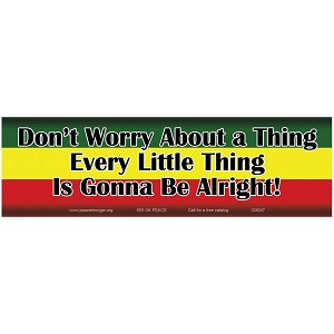 "CM047 - ""Don't Worry About a Thing - Every Little Thing is Gonna Be Alright!"" Color Mini Sticker"