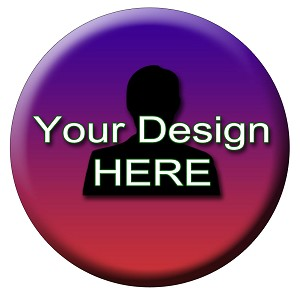 "Let Us Make Your Custom Design 2.25"" dia button"