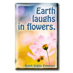 FM029 - Earth Laughs in Flowers ~ Ralph Waldo Emerson Quote Fridge Magnet
