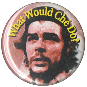 B049 - What Would Che Do Button