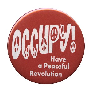 "B073 - Occupy! ""Have a peaceful revolution"" Button"