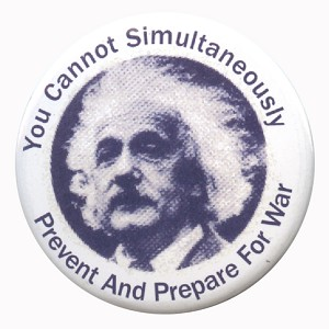B302 - You Cannot Simultaneously Prevent And Prepare For War Albert Einstein Quote Button