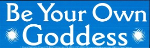 S234 - Be Your Goddess Large Bumper Sticker