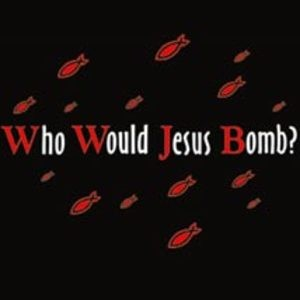 T023 - Who Would Jesus Bomb Shirt