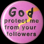 B149 - God Protect me from Your Followers