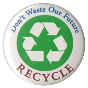 B341 - Don't Waste Our Future - Recycle Button
