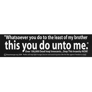 "S021 -""Whatsoever You...do unto Me"" Large Bumper Sticke"