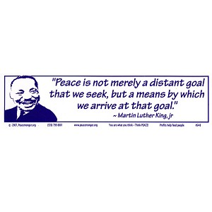 "S048 - Martin Luther King quote ""Peace is not merely a distant goal..."" Bumper Sticker"