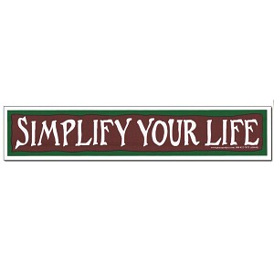 S116 - Simplify Your Life Large Bumper Sticker