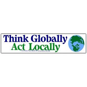 S166 - Think Globally Act Locally Bumper Sticker