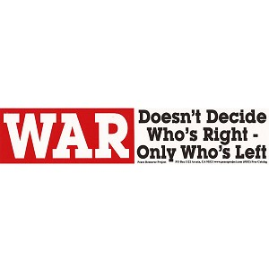S226 - War Doesn't Decide who's right Bumper Sticker